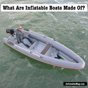 what are inflatable boats made of